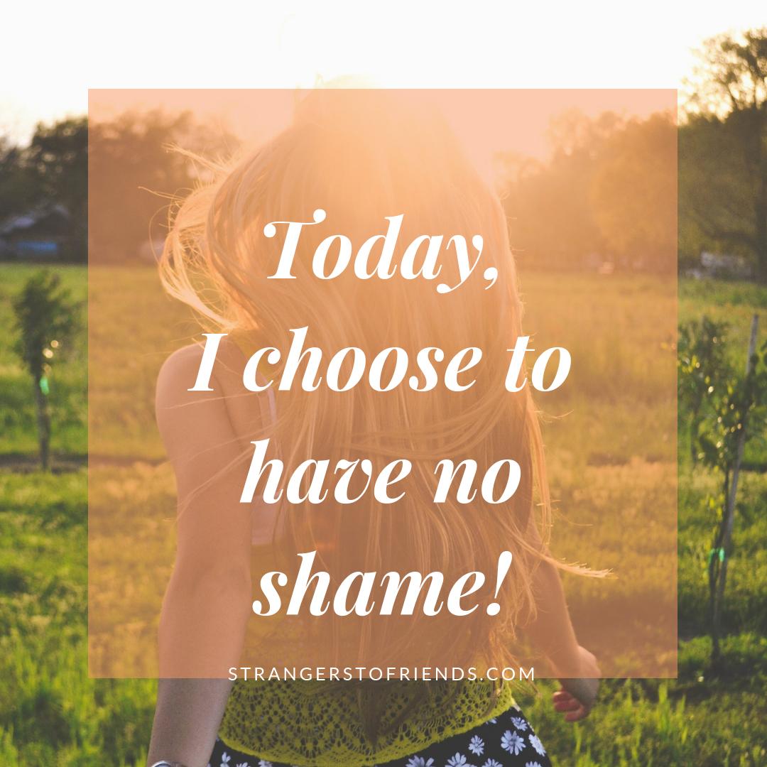 Choose To Have No Shame